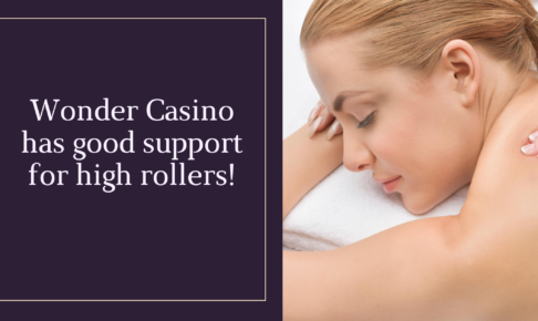 Wonder Casino has good support for high rollers!