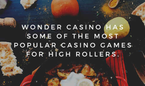 Wonder Casino has some of the most popular casino games for high rollers.