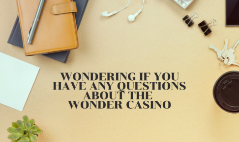 Wondering if you have any questions about the Wonder Casino