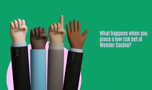 What happens when you place a low risk bet at Wonder Casino?