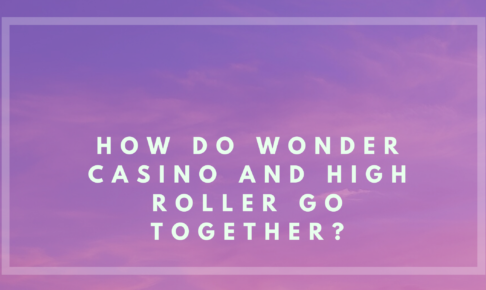 How do Wonder Casino and High Roller go together_